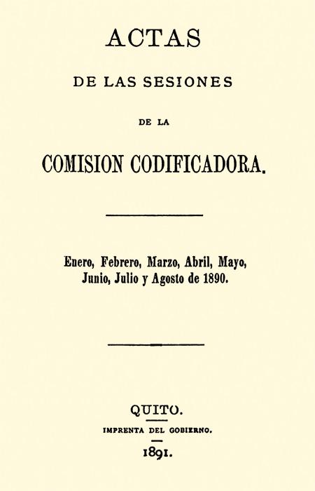 Actas de las sesiones de la Comisión Codificadora. Enero, Febrero, Marzo, Abril, Mayo, Junio, Julio y Agosto de 1890.