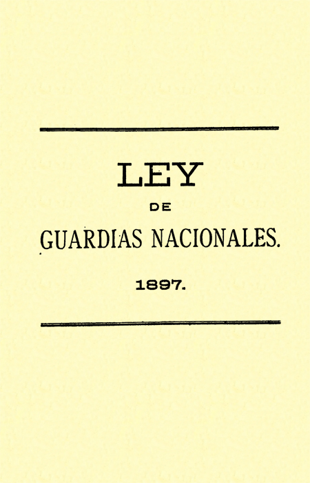 Ley de Guardias Nacionales. 1897. (Folleto).