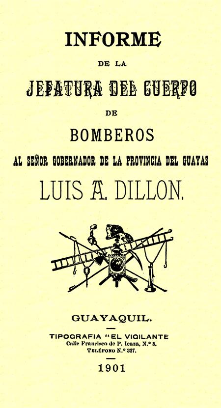 Informe de la Jefatura del Cuerpo de Bomberos al señor Gobernador de la Provincia del Guayas Luis A. Dillón.