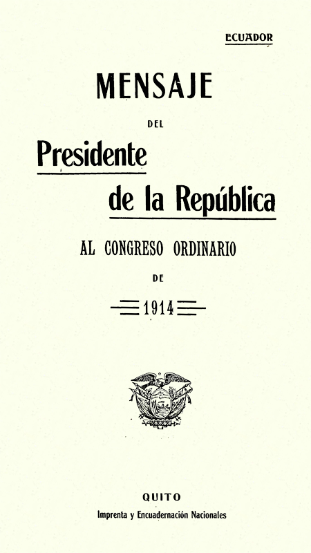Ecuador. Mensaje del Presidente de la República al Congreso Ordinario de 1914.