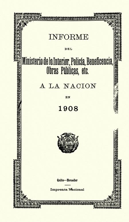 Informe del Ministerio de lo Interior, Policía, Beneficencia, Obras Públicas, etc. a la Nación en 1908.