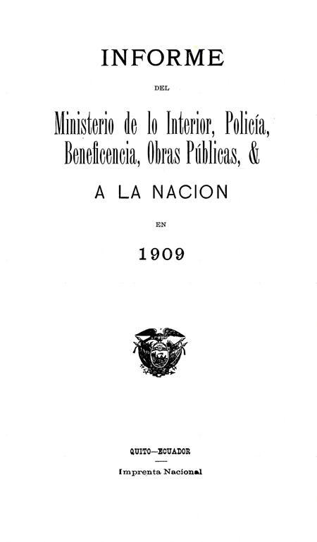 Informe del Ministerio de lo Interior, Policía, Beneficencia, Obras Públicas, & a la Nación en 1909.