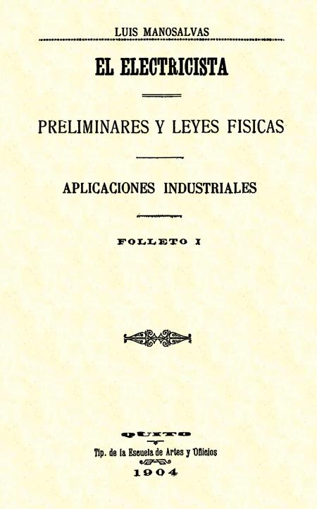 El Electricista : preliminares y leyes físicas. Aplicaciones industriales. Folleto I.