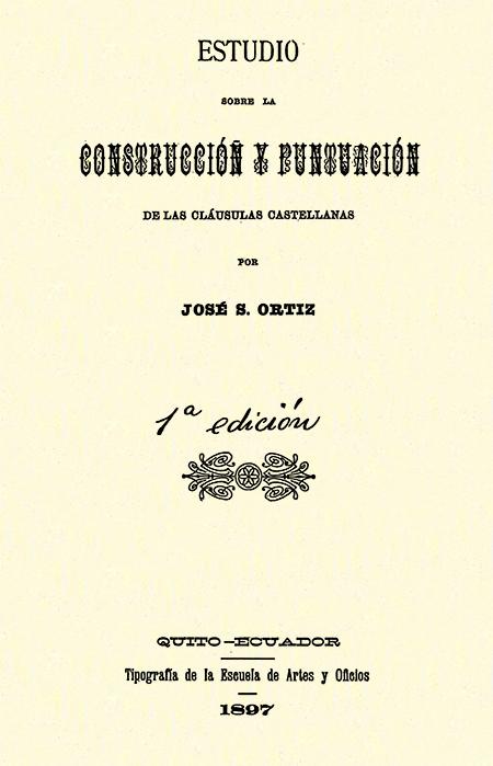 Estudio sobre la construcción y puntuación de las cláusulas castellanas.