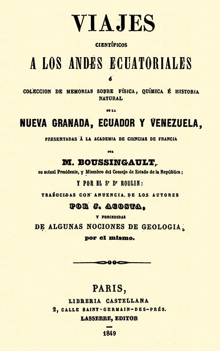 Viajes científicos a los Andes ecuatoriales ó colección de memorias sobre física, química é historia natural de la Nueva Granada, Ecuador y Venezuela.