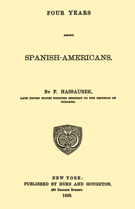 Four years among spanish - americans.