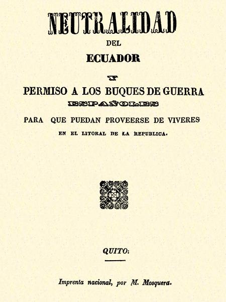 Neutralidad del Ecuador y permiso a los buques de guerra españoles para que puedan proveerse de víveres en el litoral de la República (Folleto).
