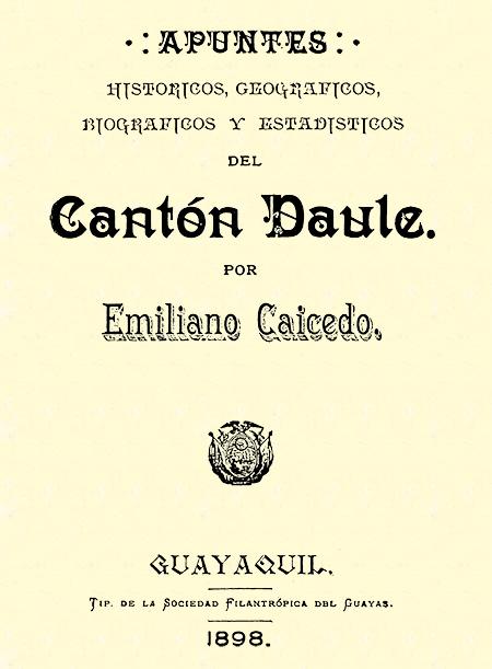 Apuntes históricos, geográficos, biográficos y estadísticos del Cantón Daule (Folleto).