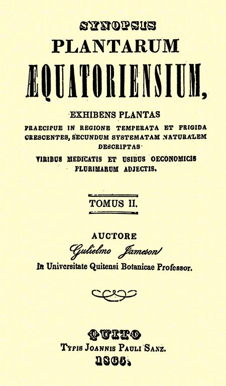 Synopsis plantarum aequatoriensium : exhibens plantas praecipue in regione temperata et frigida crescentes, secundun systematam naturalem descriptas viribus medicatis et usibus oeconomicis plurimarum adjectis.  Tomus II.