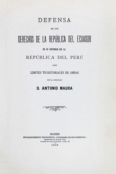 Defensa de los derechos de la República del Ecuador en su contienda con la República del Perú sobre límites territoriales de ambas.