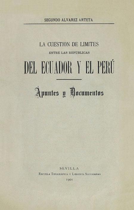 La cuestión de límites entre las repúblicas del Ecuador y el Perú : apuntes y documentos.