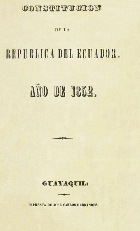 Constitución de la República del Ecuador. Año de 1852. ( Folleto).