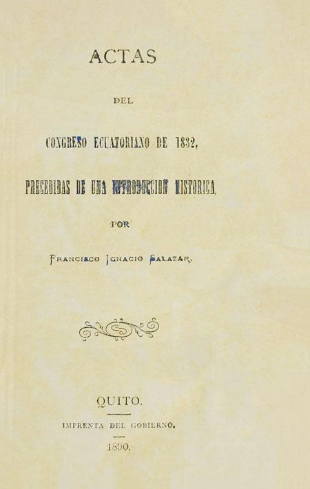 Actas del Congreso ecuatoriano de 1832, precedidas de una introducción histórica.