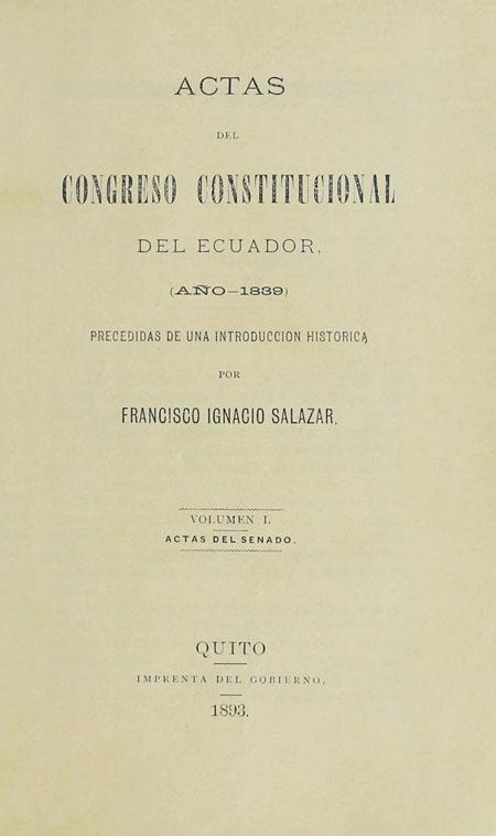 Actas del Congreso constitucional del Ecuador ( año - 1839) precedidas de una introducción histórica.