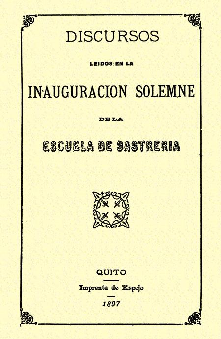 Discursos leídos en la inauguración solemne de la Escuela de Sastrería ( Folleto).