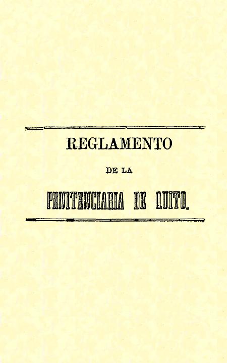 Reglamento de la penitenciaria de Quito ( Folleto).