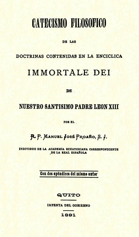 Catecismo filosófico de las doctrinas contenidas en la Encíclica Immortale Dei de nuestro santísimo padre León XIII.