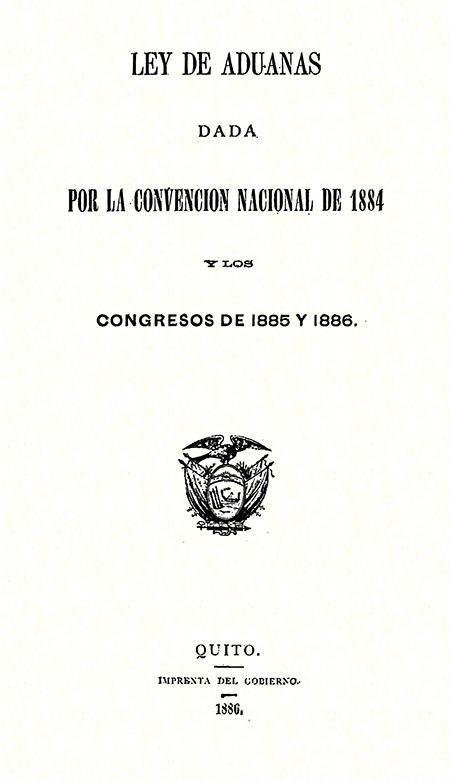Ley de aduanas dada por la Convención Nacional de 1884 y los Congresos de 1885 y 1886 (Folleto).