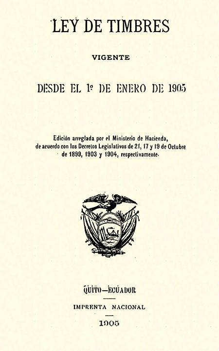 Ley de timbres vigente desde el 1° de enero de 1905 : Edición arreglada por el Ministerio de Hacienda, de acuerdo con los Decretos Legislativos de 21, 17 y 19 de Octubre de 1899, 1903 y 1904, respectivamente (Folleto).
