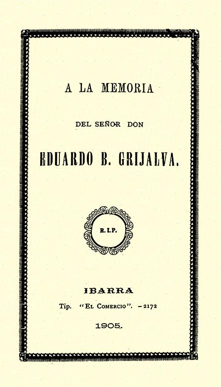 A la memoria del señor don Eduardo B. Grijalva R.I.P (Folleto).