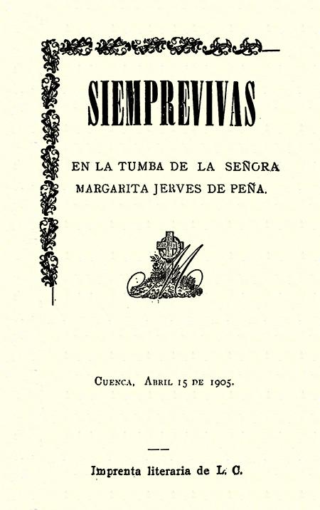 Siemprevivas en la tumba de la señora Margarita Jerves de Peña (Folleto).
