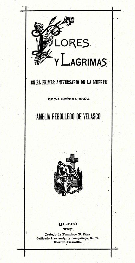 Flores y lágrimas en el primer aniversario de la muerte de la señora doña Amelia Rebolledo de Velasco (Folleto).
