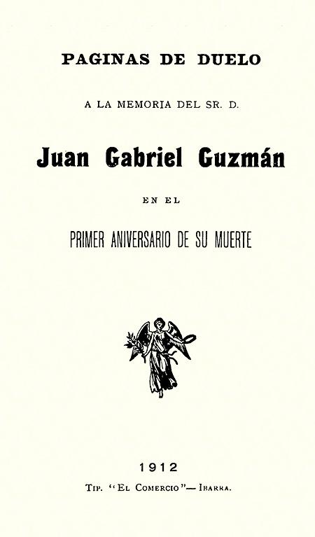 Páginas de duelo a la memoria del Sr. D. Juan Gabriel Guzmán en el primer aniversario de su muerte (Folleto).