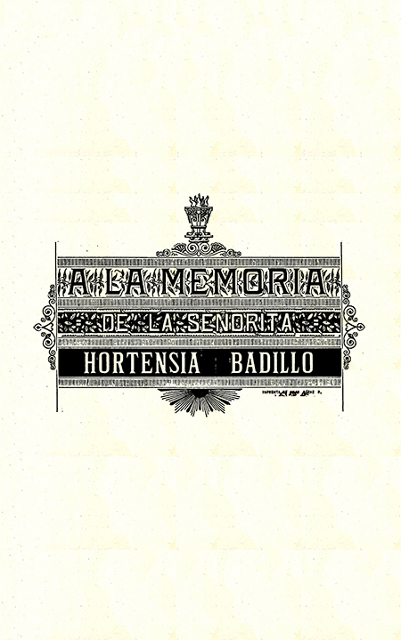 A la memoria de la señorita Hortensia Badillo (Folleto).