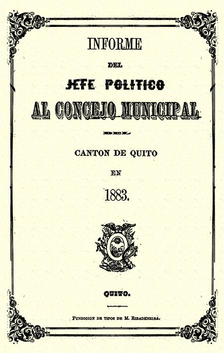 Informe del jefe político al Concejo Municipal del Cantón de Quito en 1883  (Folleto).