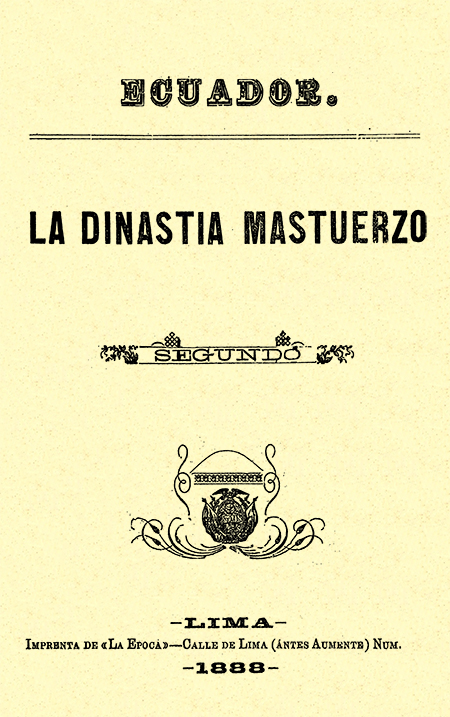Ecuador. La dinastía Mastuerzo : Segundo (Folleto).