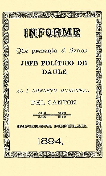 Informe que presenta el señor jefe político de Daule al I. Concejo Municipal del Cantón (Folleto).