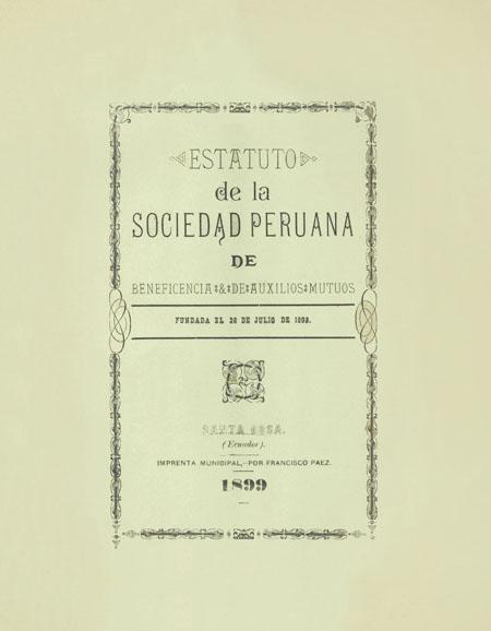Estatutos de la sociedad peruana de beneficencia y de auxilios mutuos fundada el 28 de julio de 1893 (Folleto).
